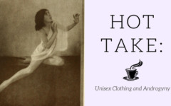 For much of mankind's history, clothing has been gendered. Here the case is made that these designations have no inherent value, and the benefits of accepting androgynous dress are unparalleled.