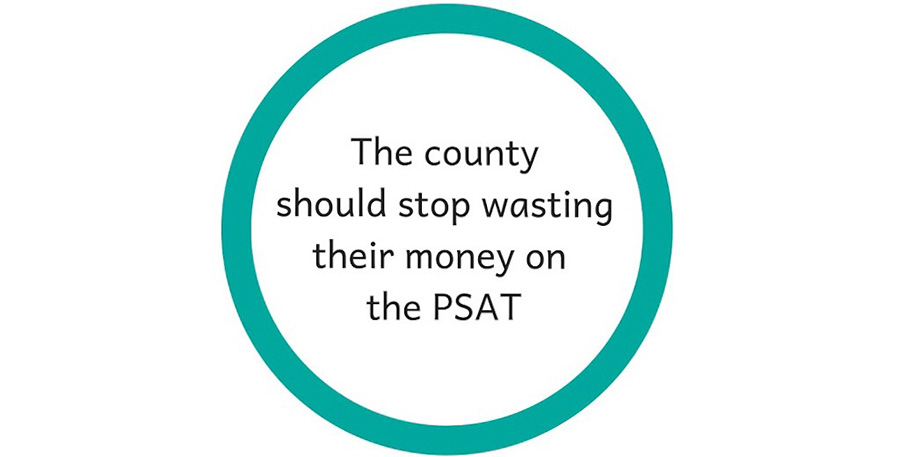 Fayette County pays for all sophomores to take the PSAT as a good way to practice and prepare for the SAT. There are much better ways to prepare for the SAT that don't make the County waste their money every year.