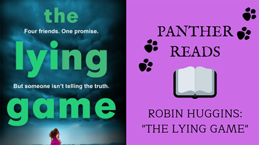 In+our+third+installment+of+Panther+Reads%2C+science+teacher+Robin+Huggins+talks+about+her+newest+read%2C+%E2%80%9CThe+Lying+Game%E2%80%9D+by+Ruth+Ware.+This+story+is+about+four+women+and+the+secrets+they+have+kept+since+they+were+in+boarding+school.+