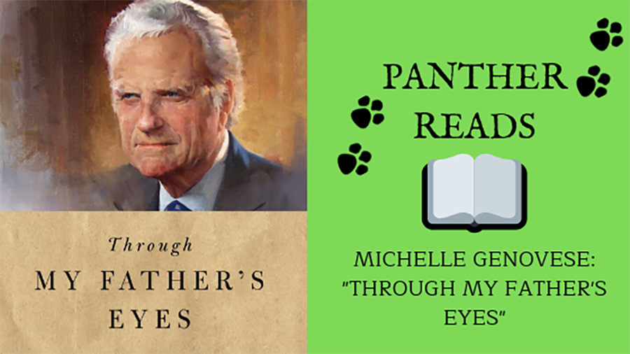 """In the fourth edition of Panther Reads, math teacher Michelle Genovese shares her latest read, """"Through my Father's Eyes."""" This book was written by Franklin Graham, detailing the travels of his father, famous evangelist Billy Graham."""