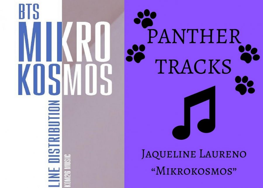 "Senior Jaqueline Laureno recommends ""Mikrokosmos"" by BTS. This K-pop song is the third one on their newest album ""Map of the Soul: Persona,"" and it is helping the group break more language barriers than they already have."