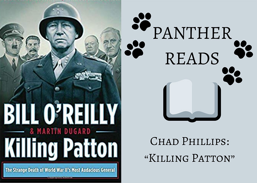 "This segment of ""Panther Reads"" features Chad Phillips, head coach of Starr's Mill's football team. Phillips describes ""Killing Patton"" by Bill O'Reilly and Martin Dugard as a novel focusing on uncovering the conspiracies surrounding World War II General George S. Patton Jr.'s death."