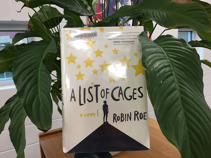 """A List of Cages,"" a young adult fiction novel by Robin Roe, pushes boundaries in the literary world. The in-depth novel tackles heavy topics such as domestic abuse, mental illness, and the uphill battle of dealing with grief. Not for the faint of heart, this book exposes the harsh realities some people face in their day-to-day lives."
