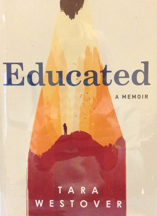 "Written by Tara Westover, the memoir ""Educated"" takes a look at Westover's life as she navigates through getting a real education and finding her true self. Westover wrote the book as a way to cope with her childhood and the life decisions she made to climb her way up the education ladder."