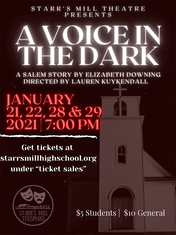 "The Starr's Mill drama department will take the stage with their competitive one act play titled ""A Voice in the Dark"" on Jan. 21, 22, 28, and 29 at 7 p.m. in the Willie Duke Auditorium."